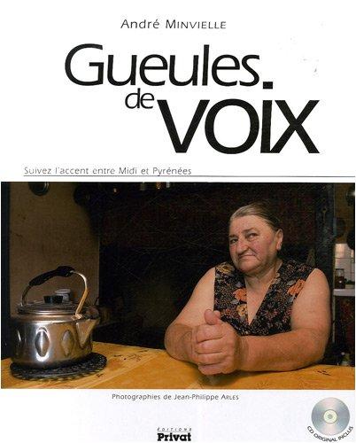 Gueules de voix : Suivez l'accent entre Midi et Pyrénées (1CD audio)
