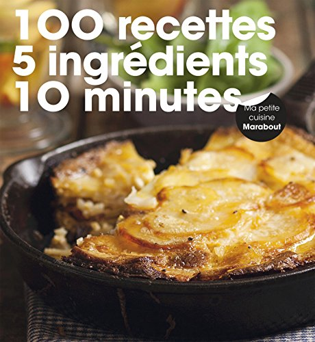 100 recettes 5 ingrédients 10 minutes