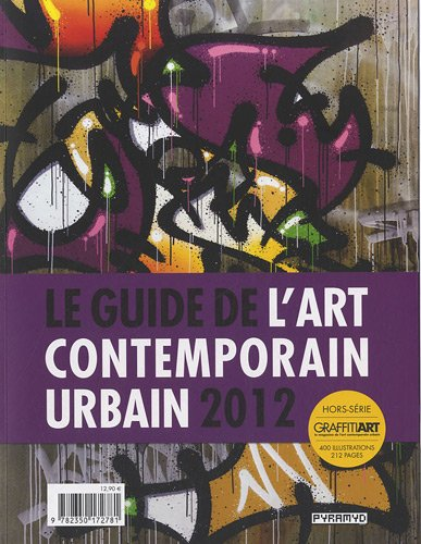 le-guide-de-l-39-art-contemporain-urbain-2012-hors-srie-graffitiart-le-magazine-de-l-39-art-contemporain-urbain-400-illustrations-212-pages