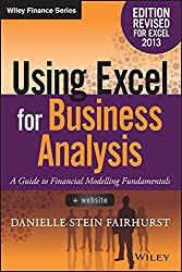[(Using Excel for Business Analysis A Guide to Financial Modelling Fundamentals 2013)] [By (author) Danielle Stein Fairhurst] published on (May, 2015)