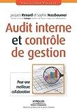 Audit interne et contrôle de gestion - Pour une meilleure collaboration de Jacques Renard (6 octobre 2011) Broché