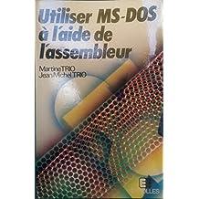 Utiliser MS-DOS à l'aide de l'assembleur