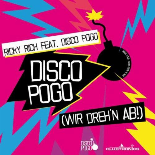 Disco Pogo (Wir Dreh'n Ab!)