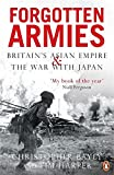 Forgotten Armies: Britains Asian Empire And The War With Japan