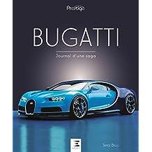 Bugatti : Journal d'une saga