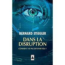 Dans la disruption : Comment ne pas devenir fou ? Suivi d'un Entretien sur le christianisme