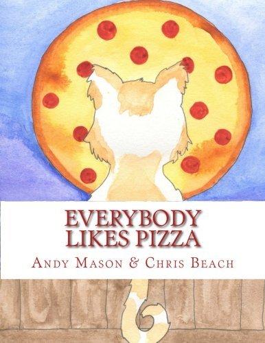 Portada del libro Everybody Likes Pizza by Andy Mason (2013-12-03)