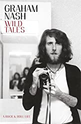 Wild Tales: A Rock & Roll Life by Graham Nash (2013-09-26)