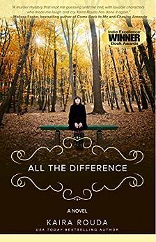 All The Difference: Domestic Suspense (English Edition) par [Rouda, Kaira]