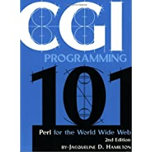 CGI Programming 101: Programming Perl for the World Wide Web, Second Edition by Jacqueline Hamilton (2004-03-01)