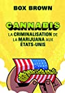Cannabis-la Criminalisation de la Marijuana aux Etats-Unis par Box