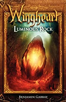 Wingheart: Luminous Rock (English Edition) von [Gabbay, Benjamin]