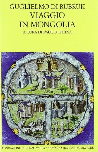 Viaggio in Mongolia-Itinerarium. Testo latino a fronte (Scrittori greci e latini) por Guglielmo di Rubruck