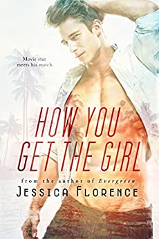 How You Get The Girl (Theme Song Book 2) by [Florence, Jessica]