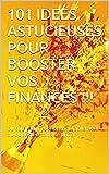 Telecharger Livres 101 IDEES ASTUCIEUSES POUR BOOSTER VOS FINANCES ou comment economiser facilement au quotidien sans se priver (PDF,EPUB,MOBI) gratuits en Francaise
