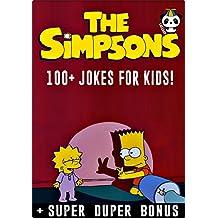 SIMPSONS: 100+ Funny Simpsons Jokes & Memes for Kids (Simpsons parody book) + SUPER BONUS (English Edition)