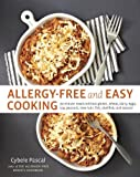 Allergy-Free and Easy Cooking: 30-Minute Meals without Gluten, Wheat, Dairy, Eggs, Soy, Peanuts, Tree Nuts,Fish, Shellfish, and Sesame