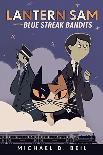 Lantern Sam and the Blue Streak Bandits by Beil, Michael D. (2014) Hardcover