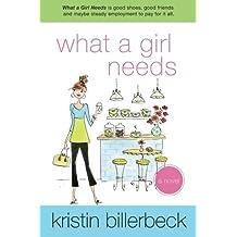 What a Girl Needs: An Ashley Stockingdale Novel (Volume 4) by Kristin Billerbeck (2014-10-17)