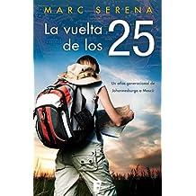 La vuelta de los 25 (Spanish Edition)