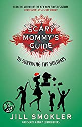 Scary Mommy's Guide to Surviving the Holidays (English Edition)