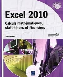 Excel 2010 - Calculs mathématiques, statistiques et financiers