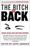 The Bitch Is Back: Older, Wiser, and (Getting) - Best Reviews Guide