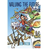 [(Valuing the Future: A Conversation About Investment )] [Author: Ben Paton] [Jan-2012]