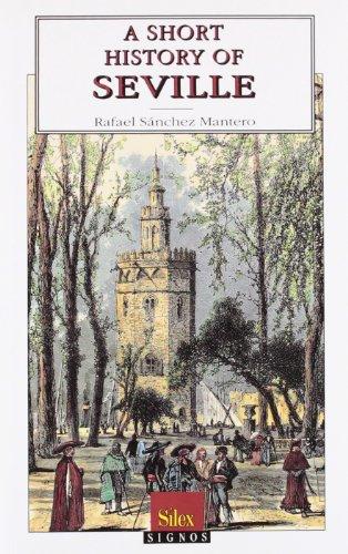 A short history of Seville (Signos) por Rafael Sánchez Mantero