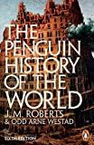 The Penguin History of the World: Sixth Edition 6 Revised edition by Roberts, J. M. (2014) Paperback