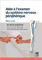 Aide à l'examen du système nerveux périphérique - Édition révisée de Comité directeur de la revue de neurologie Brain ,Alain Guierre ( 22 juin 2011 ) de Alain Guierre Comité directeur de la revue de neurologie Brain