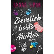 Ziemlich beste Mütter: Roman (Wir können alles - außer Männer 1)