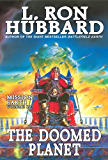 Doomed Planet, New York Times Best Seller by L. Ron Hubbard: Mission Earth Volume 10