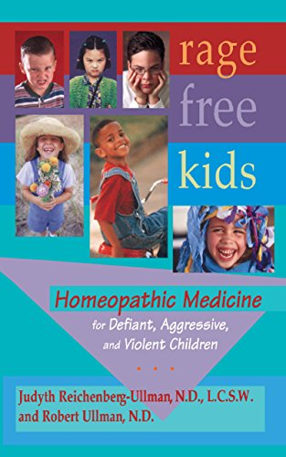 Rage Free Kids: Homeopathic Medicine for Defiant, Aggressive and ...