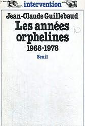 Les années orphelines 1968-1978