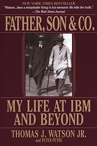Father, Son & Co.: My Life at IBM and Beyond por Thomas Jr. Watson