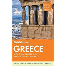 Fodor's Greece: with Great Cruises & the Best Islands (Full-color Travel Guide, Band 11)
