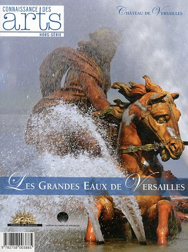 Connaissance des Arts, Hors-Série N° 525 : Les Grandes Eaux de Versailles par Pascale Bertrand