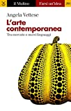 L'arte contemporanea (Farsi un'idea Vol. 201)