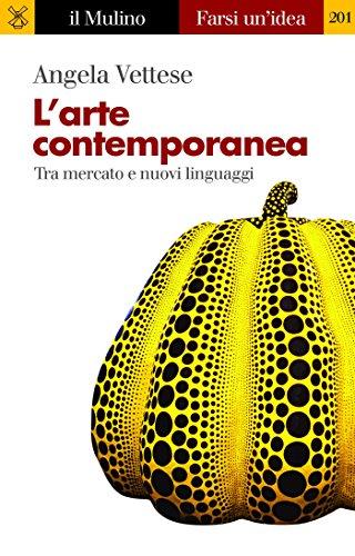 L'arte contemporanea (Farsi un'idea Vol. 201)