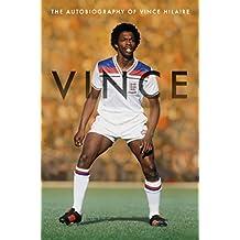 Vince - The Autobiography of Vince Hilaire