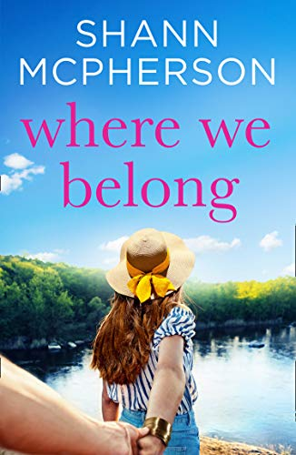 Where We Belong: An unputdownable contemporary romance novel for 2020 by [McPherson, Shann]