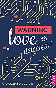 Warning : love detected ! par Capucine Auclair