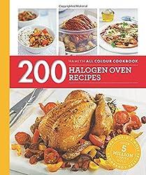 200 Halogen Oven Recipes: Hamlyn All Colour Cookbook