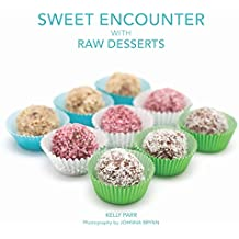 Sweet Encounter with Raw Desserts (English Edition)