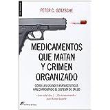 Medicamentos Que Matan Y Crimen Organizado (Sin fronteras)