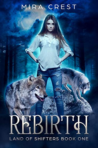 Rebirth: Land of Shifters Book 1 (English Edition) von [Crest, Mira]