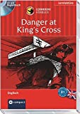 Danger at King's Cross: Compact Lernkrimi Hörbuch. Englisch - Niveau B1