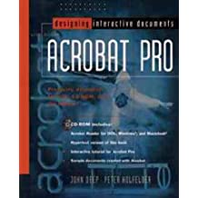 Designing Interactive Documents with Adobe Acrobat Pro by John Deep (1996-02-13)