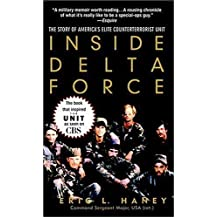 Inside Delta Force: The Story of America's Elite Counterterrorist Unit by Eric L. Haney (2003-07-29)